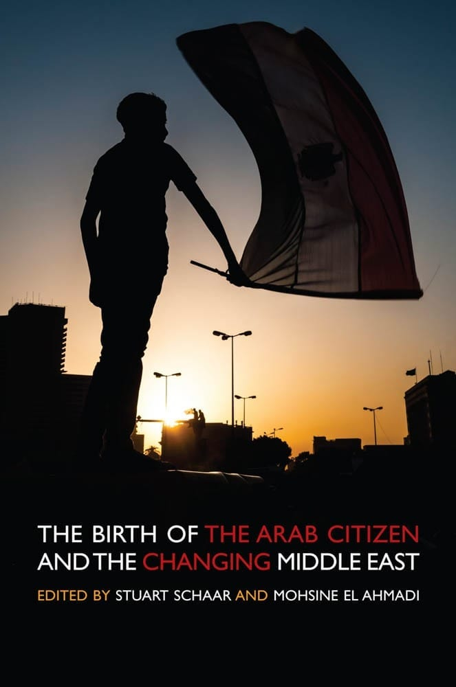 The Birth of the Arab Citizen and the Changing Middle East