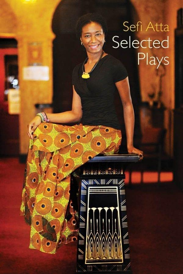 Sefi Atta: Selected Plays